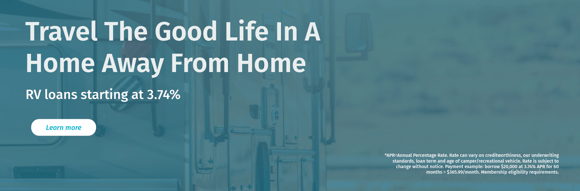 Travel the good life in a home away from home. Get pre-approved for an RV Loan today.